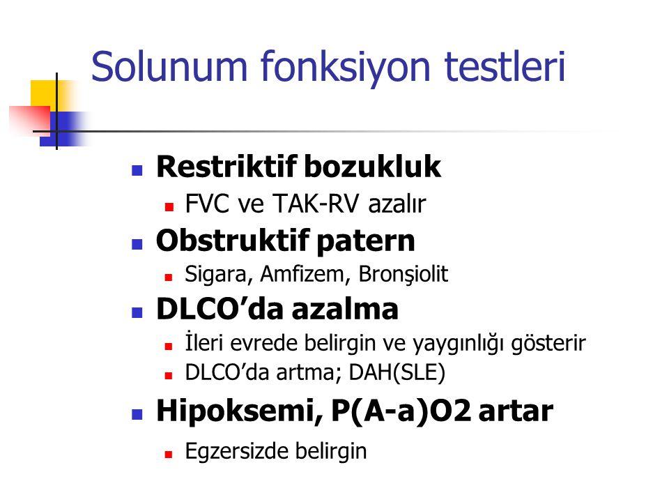 Solunum fonksiyon testleri Restriktif bozukluk FVC ve TAK-RV azalır Obstruktif patern Sigara, Amfizem, Bronşiolit DLCO'da azalma İleri evrede belirgin