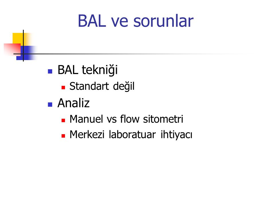 BAL ve sorunlar BAL tekniği Standart değil Analiz Manuel vs flow sitometri Merkezi laboratuar ihtiyacı