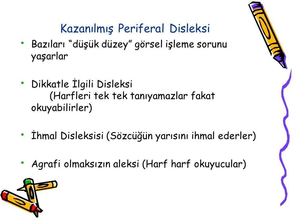 Okuma ve Yazma Bozukluklarının Sınıflandırılması Disleksi/Disgrafi Gelişimsel (özgül) Akkiz Periferal Santral Fonolojik Disleksi/Disgrafi Derin Dislek