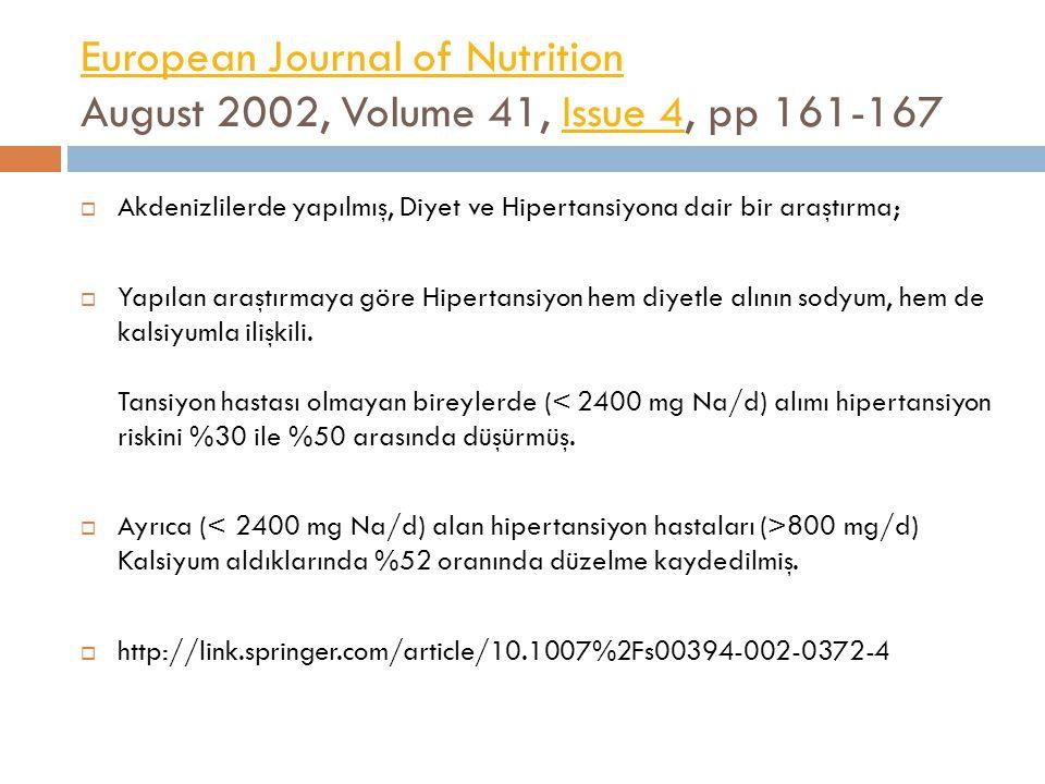 European Journal of Nutrition European Journal of Nutrition August 2002, Volume 41, Issue 4, pp 161-167Issue 4  Akdenizlilerde yapılmış, Diyet ve Hip
