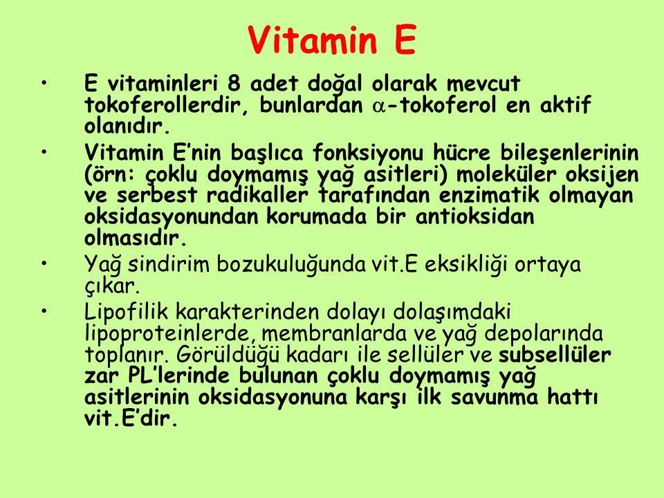 Vitamin E E vitaminleri 8 adet doğal olarak mevcut tokoferollerdir, bunlardan  -tokoferol en aktif olanıdır. Vitamin E'nin başlıca fonksiyonu hücre b