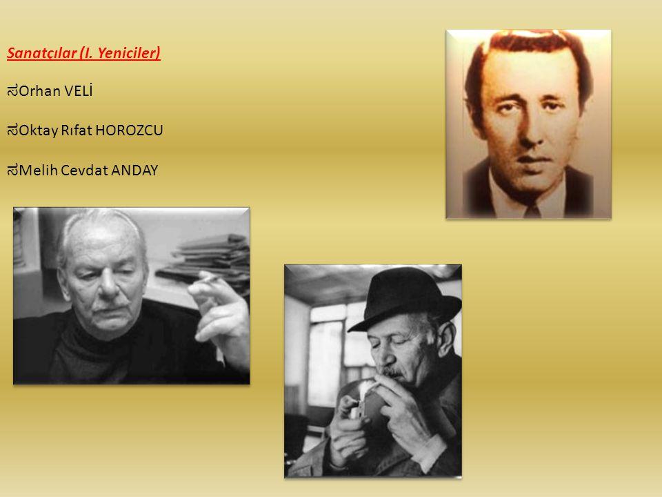 Sanatçılar (I. Yeniciler) ಸ Orhan VELİ ಸ Oktay Rıfat HOROZCU ಸ Melih Cevdat ANDAY