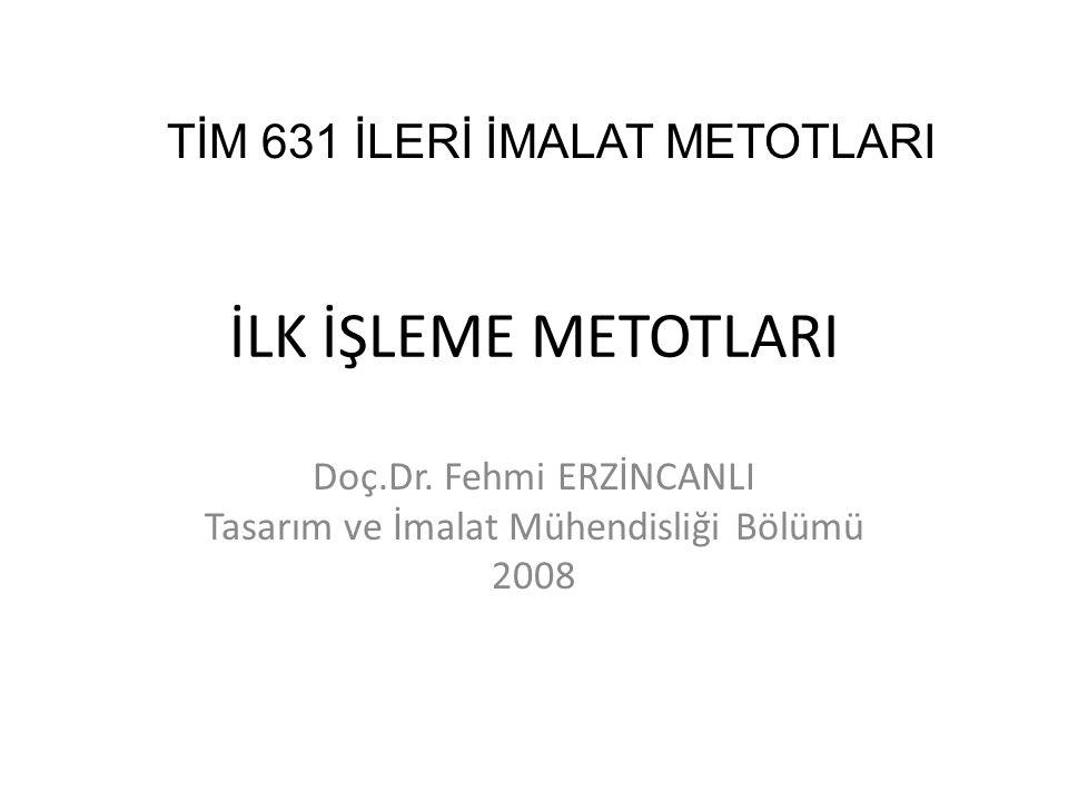 İLK İŞLEME METOTLARI Doç.Dr.