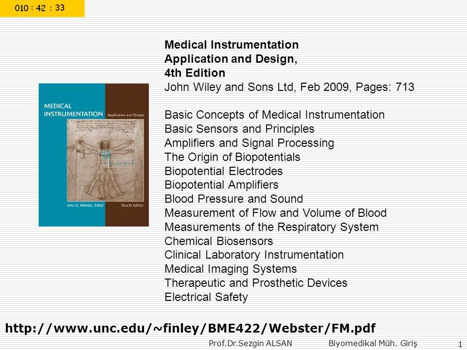 Prof.Dr.Sezgin ALSAN Biyomedikal Müh. Giriş 1 Medical Instrumentation Application and Design, 4th Edition John Wiley and Sons Ltd, Feb 2009, Pages: 71