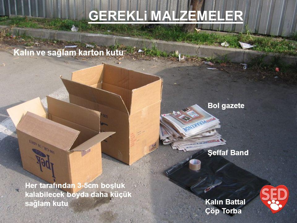 Kalın ve sağlam karton kutu Bol gazete Kalın Battal Çöp Torba Şeffaf Band Her tarafından 3-5cm boşluk kalabilecek boyda daha küçük sağlam kutu GEREKLi