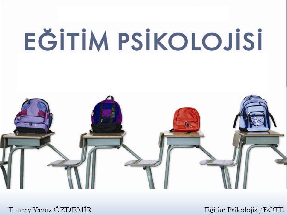 Tuncay Yavuz ÖZDEMİR Eğitim Psikolojisi/BÖTE