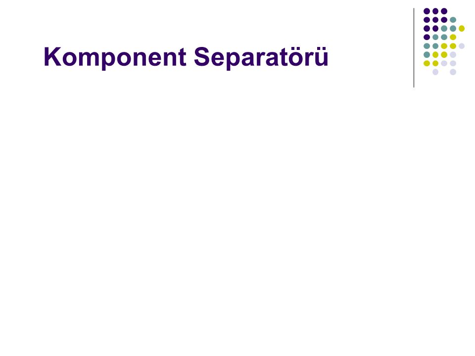 Komponent Separatörü