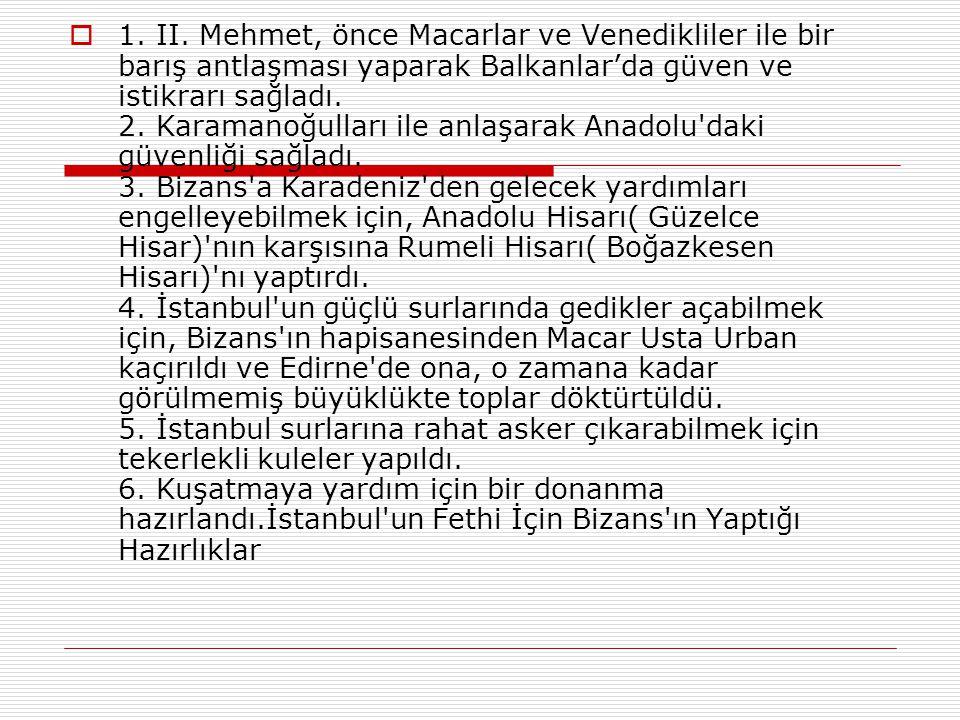  1. Bizans'ın, Osmanlı Devleti'nin Rumeli'deki ilerlemesine ve büyümesine engel olması 2. Bizans'ın Anadolu beyliklerini Osmanlı Devleti'ne karşı kış