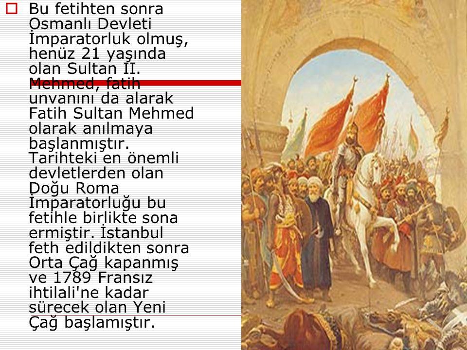  İstanbul un fethi 29 Mayıs 1453, Salı günü, şehri günlerdir kuşatan Osmanlı ordusunun, şimdi İstanbul olarak bilinen, o zamanki adıyla Konstantinopolis (Constantinople) şehrini Sultan II.