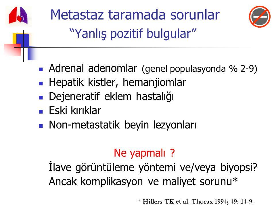 """Metastaz taramada sorunlar """"Yanlış pozitif bulgular"""" Adrenal adenomlar (genel populasyonda % 2-9) Hepatik kistler, hemanjiomlar Dejeneratif eklem hast"""