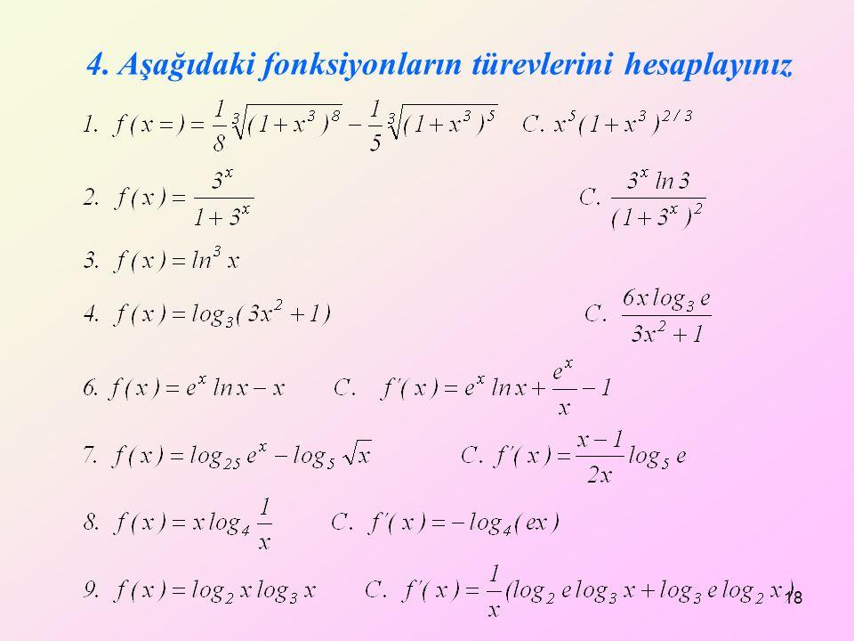 4. Aşağıdaki fonksiyonların türevlerini hesaplayınız 18