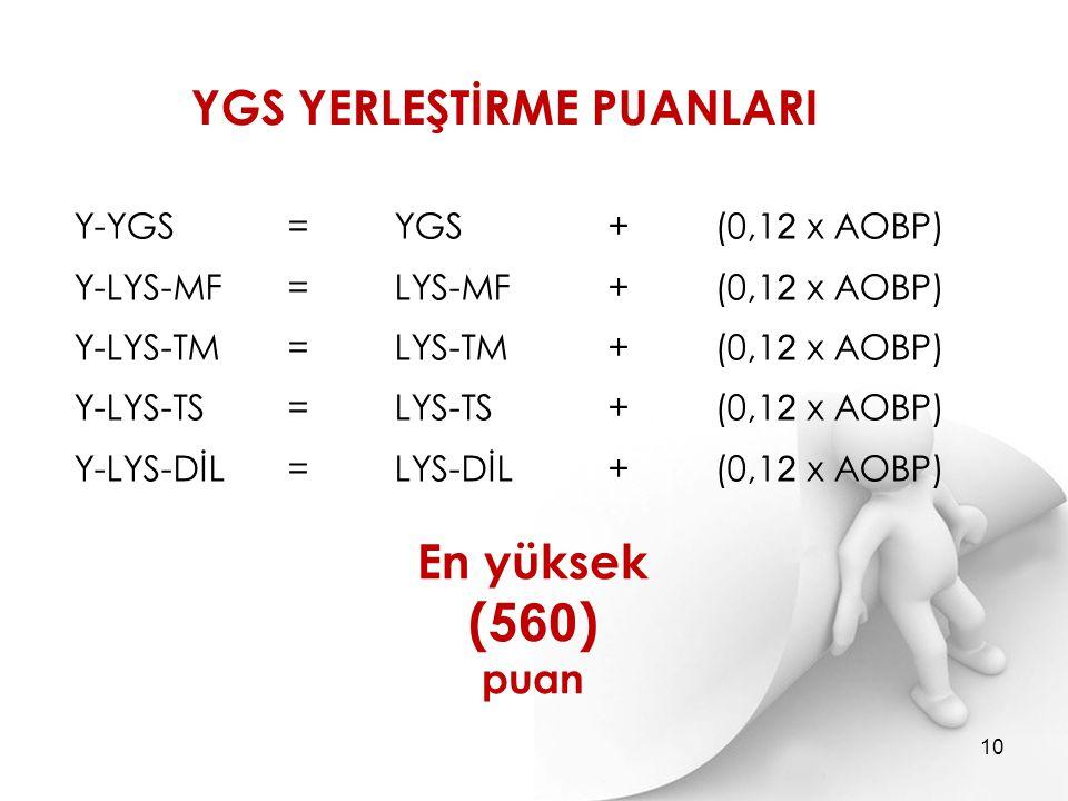 Y-YGS =YGS + (0,1 2 x AOBP) Y-LYS-MF =LYS-MF + (0,1 2 x AOBP) Y-LYS-TM =LYS-TM + (0,1 2 x AOBP) Y-LYS-TS =LYS-TS + (0,1 2 x AOBP) Y-LYS-DİL =LYS-DİL +
