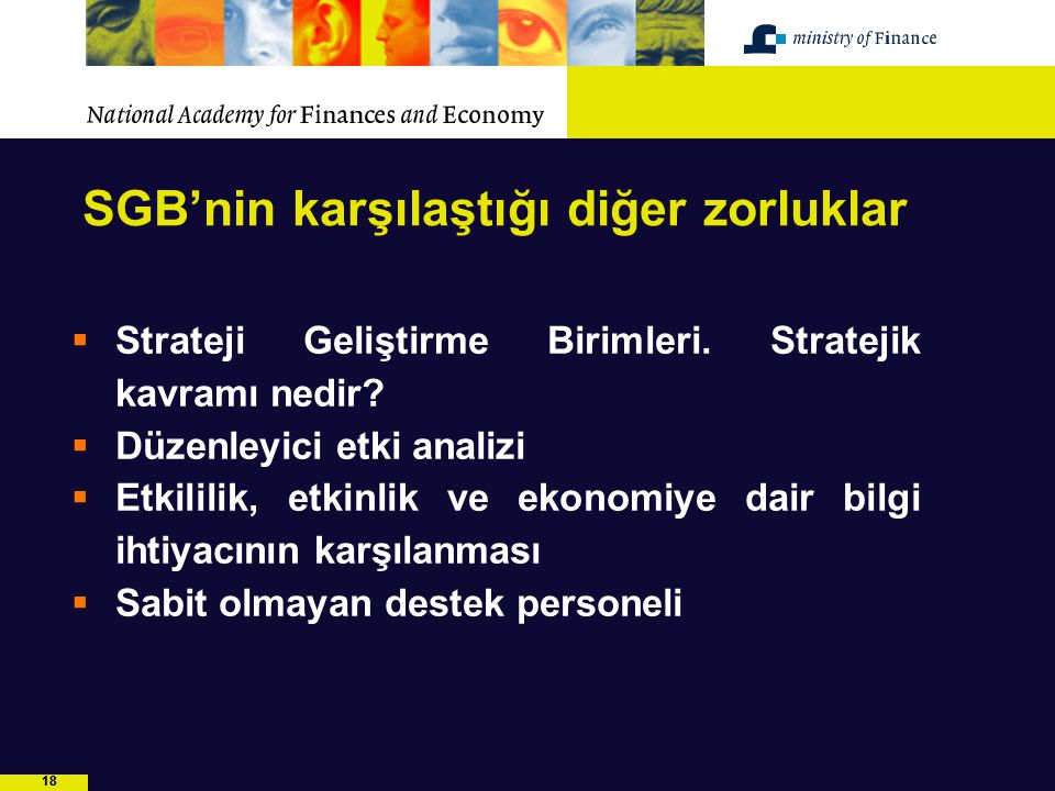 18 SGB'nin karşılaştığı diğer zorluklar  Strateji Geliştirme Birimleri. Stratejik kavramı nedir?  Düzenleyici etki analizi  Etkililik, etkinlik ve