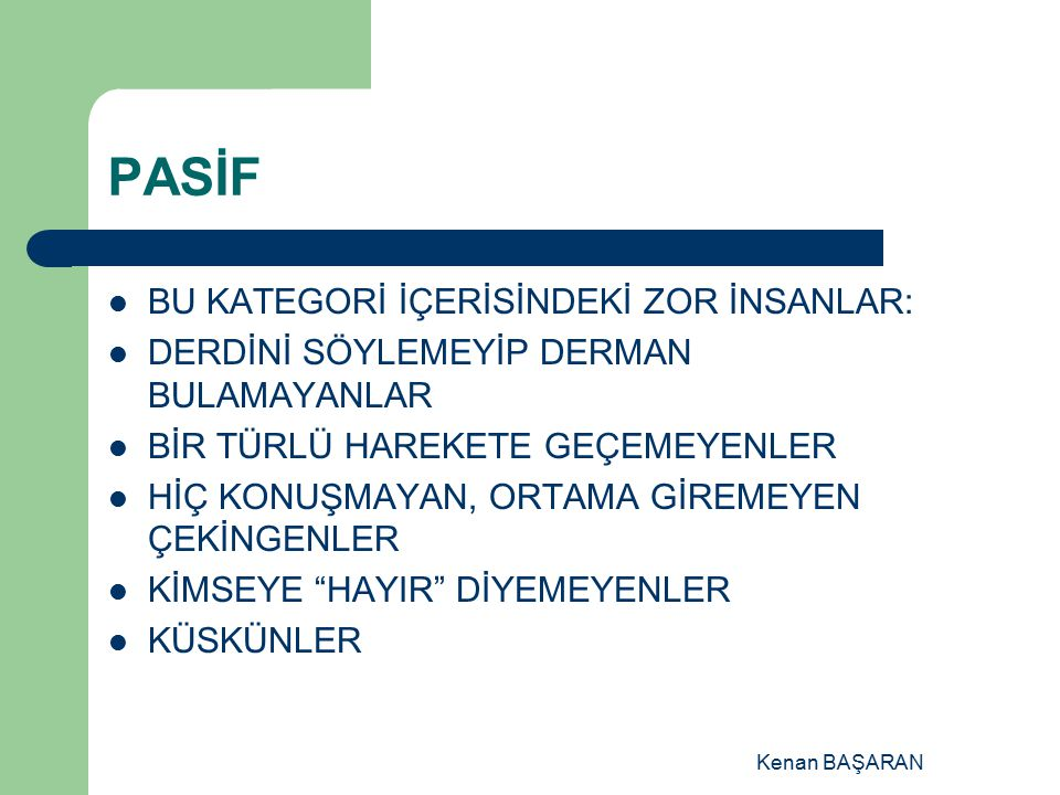 Kenan BAŞARAN 7.You suspect someone of harboring a grudge against you, but you don t know why.