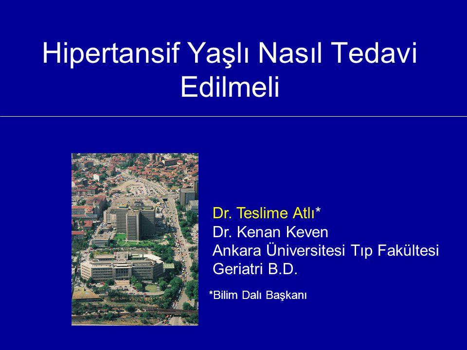 Hipertansif Yaşlı Nasıl Tedavi Edilmeli Dr.Teslime Atlı* Dr.