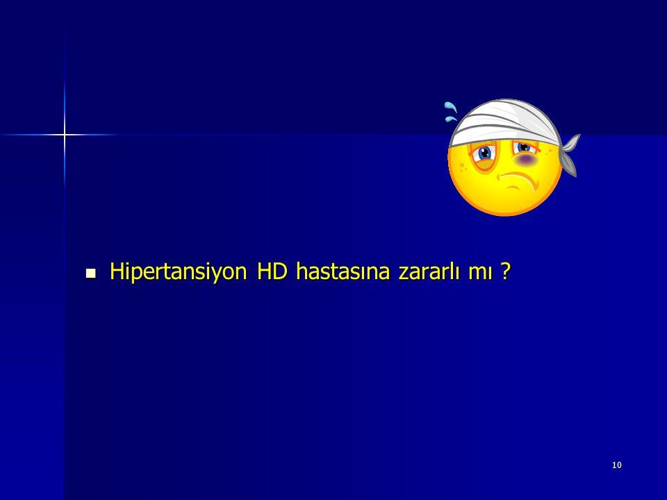 10 Hipertansiyon HD hastasına zararlı mı ? Hipertansiyon HD hastasına zararlı mı ?