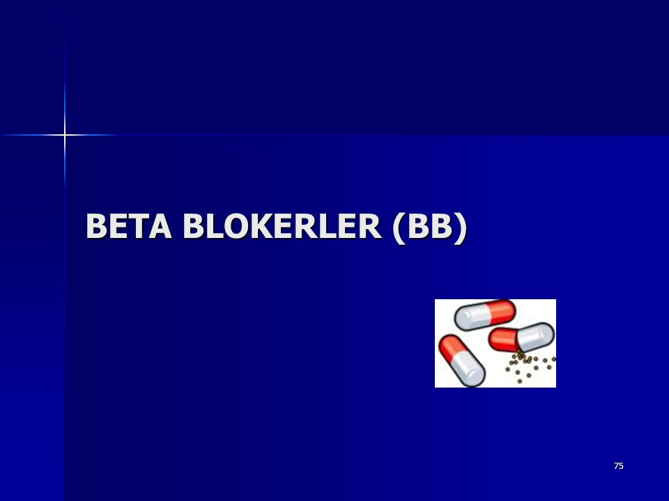 75 BETA BLOKERLER (BB)