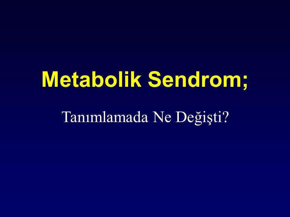Metabolik Sendrom; Tanımlamada Ne Değişti?