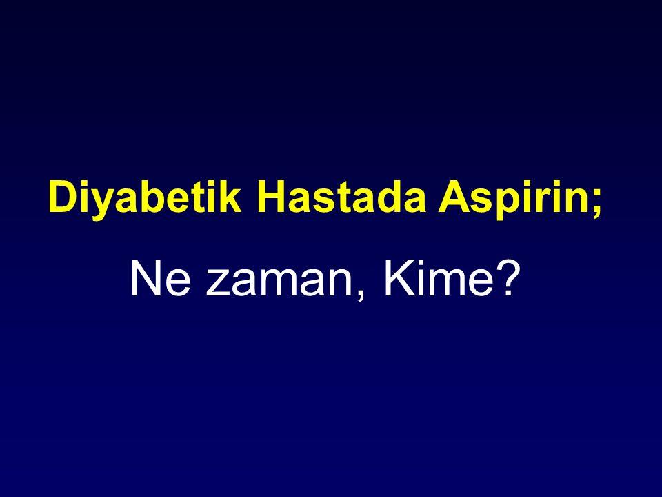 Diyabetik Hastada Aspirin; Ne zaman, Kime?