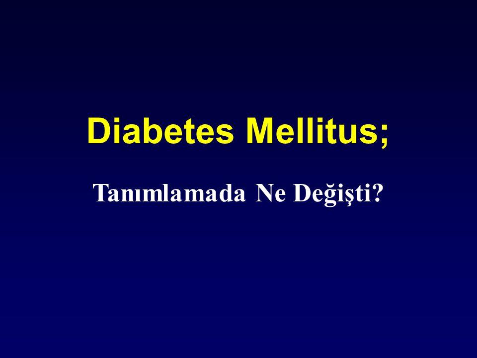 Diabetes Mellitus; Tanımlamada Ne Değişti?