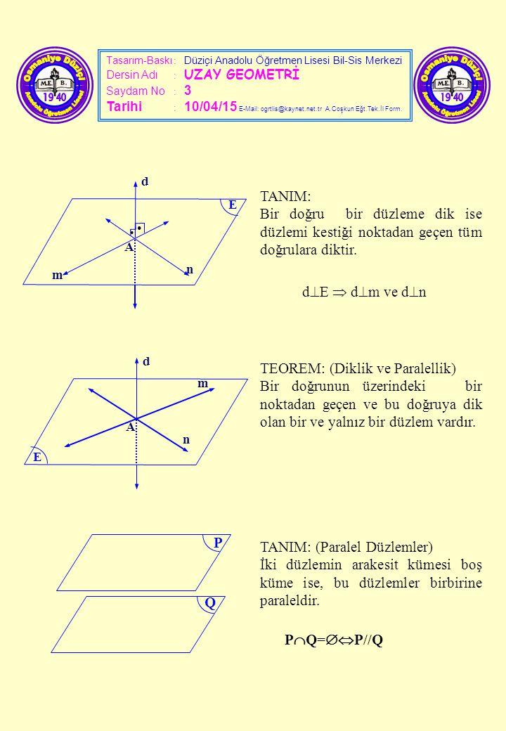 Tasarım-Baskı : Düziçi Anadolu Öğretmen Lisesi Bil-Sis Merkezi Dersin Adı : UZAY GEOMETRİ Saydam No : 3 Tarihi : 10/04/15 E-Mail: ogrtlis@kaynet.net.t