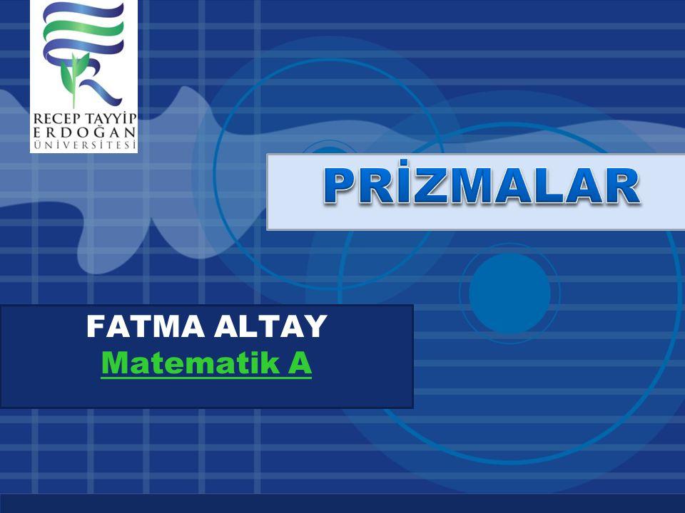Company LOGO www.company.com FATMA ALTAY Matematik A