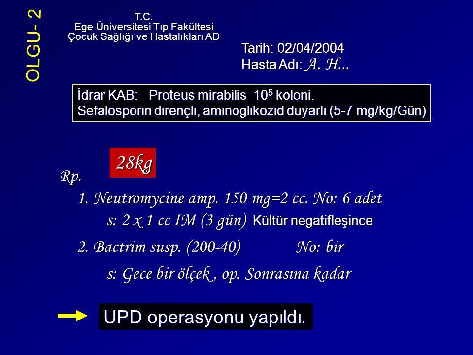 Rp. 1. Neutromycine amp. 150 mg=2 cc. No: 6 adet s: 2 x 1 cc IM (3 gün) Kültür negatifleşince 2. Bactrim susp. (200-40) No: bir s: Gece bir ölçek, op.