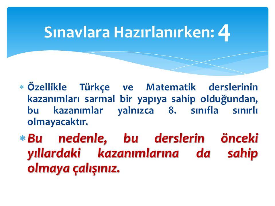  Özellikle Türkçe ve Matematik derslerinin kazanımları sarmal bir yapıya sahip olduğundan, bu kazanımlar yalnızca 8.