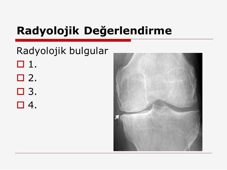 Radyolojik Değerlendirme Radyolojik bulgular  1.  2.  3.  4.