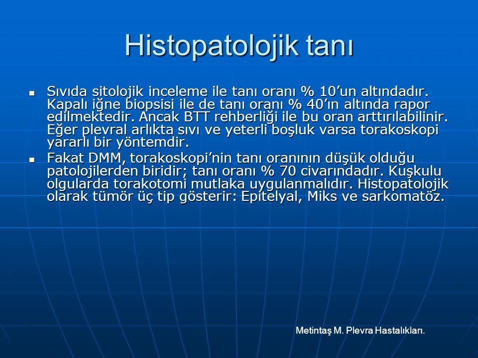 Histopatolojik tanı Sıvıda sitolojik inceleme ile tanı oranı % 10'un altındadır. Kapalı iğne biopsisi ile de tanı oranı % 40'ın altında rapor edilmekt