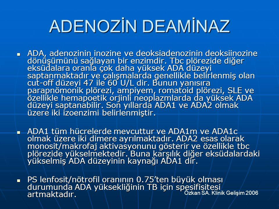 ADENOZİN DEAMİNAZ ADA, adenozinin inozine ve deoksiadenozinin deoksiinozine dönüşümünü sağlayan bir enzimdir. Tbc plörezide diğer eksüdalara oranla ço