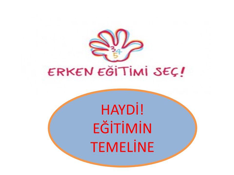 HAYDİ! EĞİTİMİN TEMELİNE