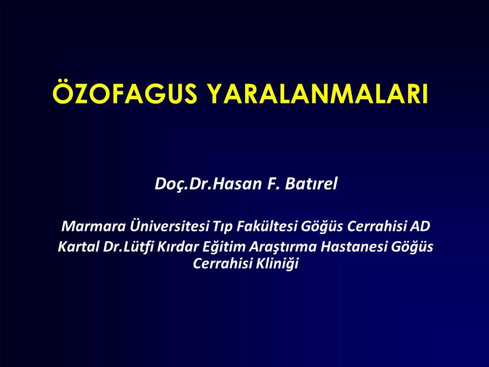 ÖZOFAGUS YARALANMALARI Doç.Dr.Hasan F. Batırel Marmara Üniversitesi Tıp Fakültesi Göğüs Cerrahisi AD Kartal Dr.Lütfi Kırdar Eğitim Araştırma Hastanesi