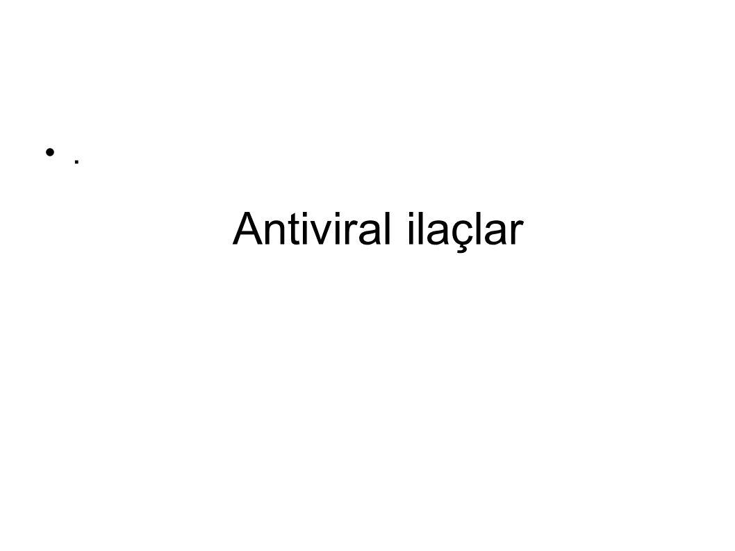 Antiviral ilaçlar.