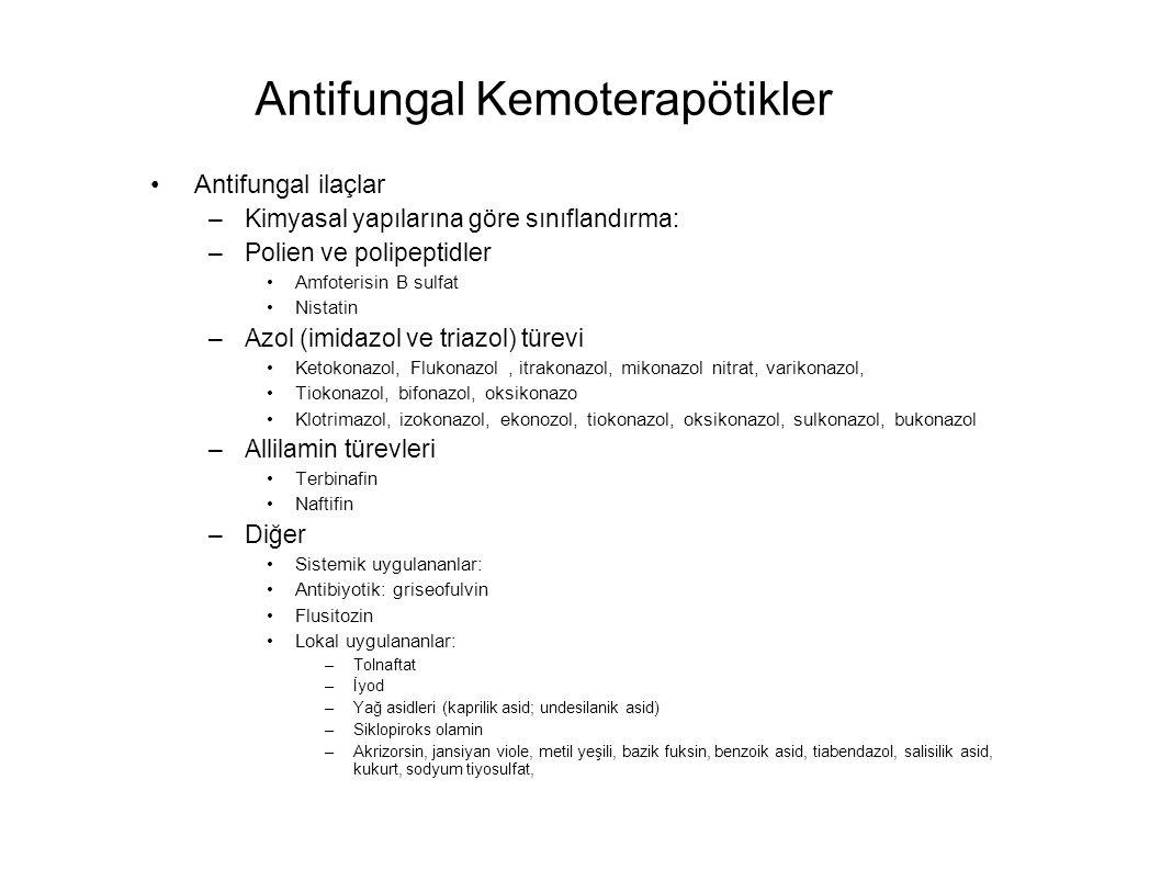 Antifungal Kemoterapötikler Antifungal ilaçlar –Kimyasal yapılarına göre sınıflandırma: –Polien ve polipeptidler Amfoterisin B sulfat Nistatin –Azol (