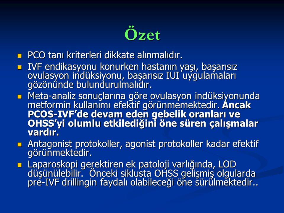 Özet PCO tanı kriterleri dikkate alınmalıdır. PCO tanı kriterleri dikkate alınmalıdır. IVF endikasyonu konurken hastanın yaşı, başarısız ovulasyon ind
