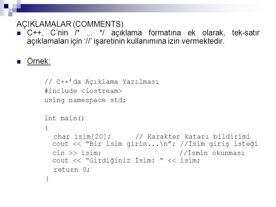 AÇIKLAMALAR (COMMENTS) C++, C'nin /*...