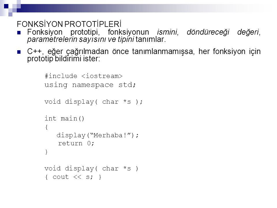VARSAYILAN FONKSİYON ARGÜMANLARI-1 Bir C++ prototipinde bazı parametreler için varsayılan değerler belirlemek mümkündür.