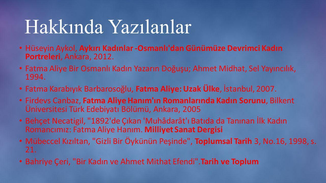 Hakkında Yazılanlar Hüseyin Aykol, Aykırı Kadınlar -Osmanlı dan Günümüze Devrimci Kadın Portreleri, Ankara, 2012.