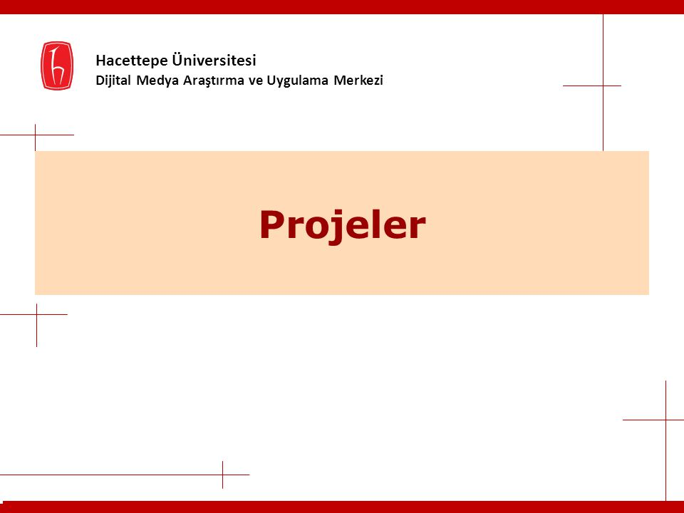 Hacettepe Üniversitesi Dijital Medya Araştırma ve Uygulama Merkezi Projeler