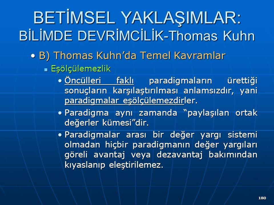 180 BETİMSEL YAKLAŞIMLAR: BİLİMDE DEVRİMCİLİK-Thomas Kuhn B) Thomas Kuhn'da Temel KavramlarB) Thomas Kuhn'da Temel Kavramlar Eşölçülemezlik Eşölçüleme
