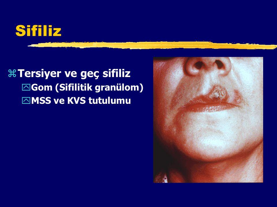 Sifiliz zTersiyer ve geç sifiliz yGom (Sifilitik granülom) yMSS ve KVS tutulumu