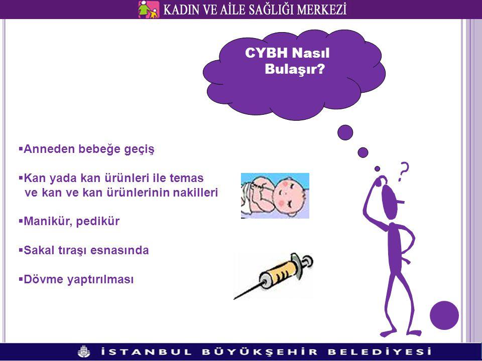  CYBH' lar tedavi edilebilirler. Ancak AIDS' in ve Hepatit C' nin tedavisi yoktur.