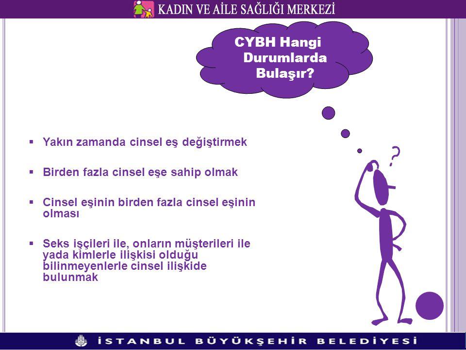  CYBH kendiliğinden iyileşmez hemen tedavi olunmalıdır.