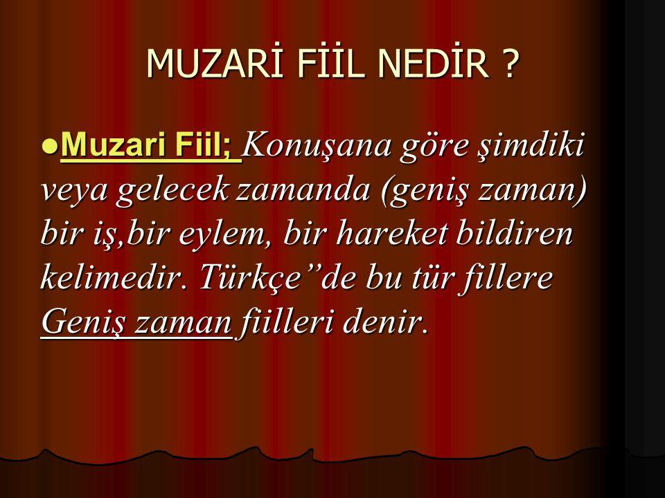 MUZARİ FİİL NEDİR .