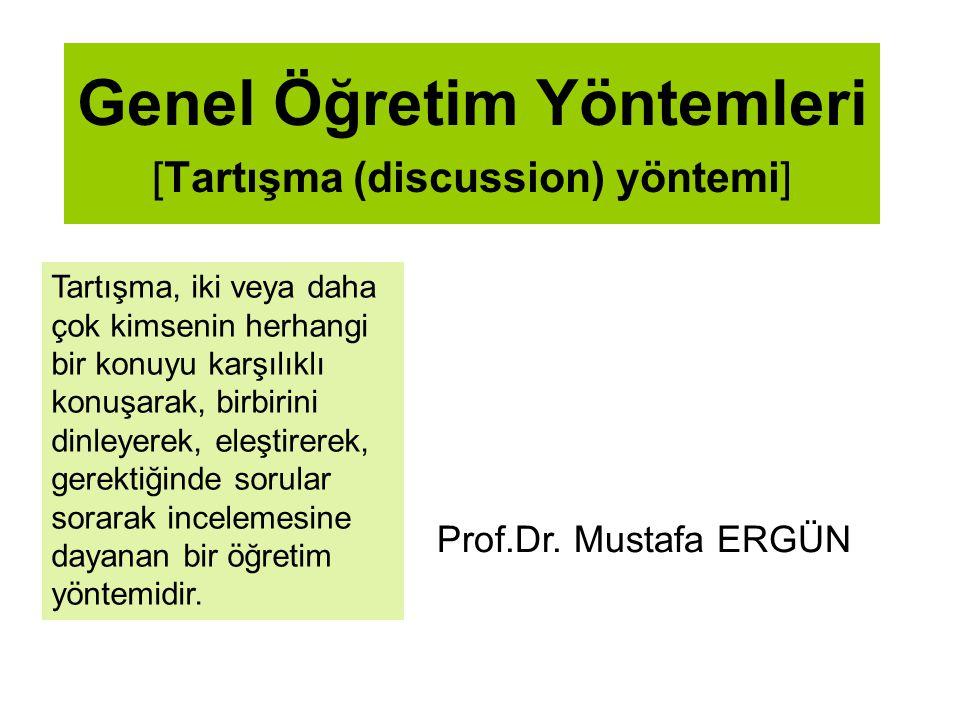 Genel Öğretim Yöntemleri [Tartışma (discussion) yöntemi] Prof.Dr.