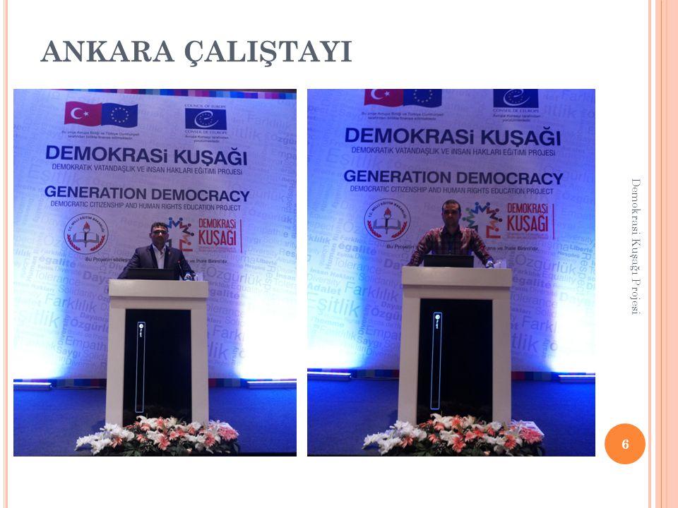 ANKARA ÇALIŞTAYI 6 Demokrasi Kuşağı Projesi