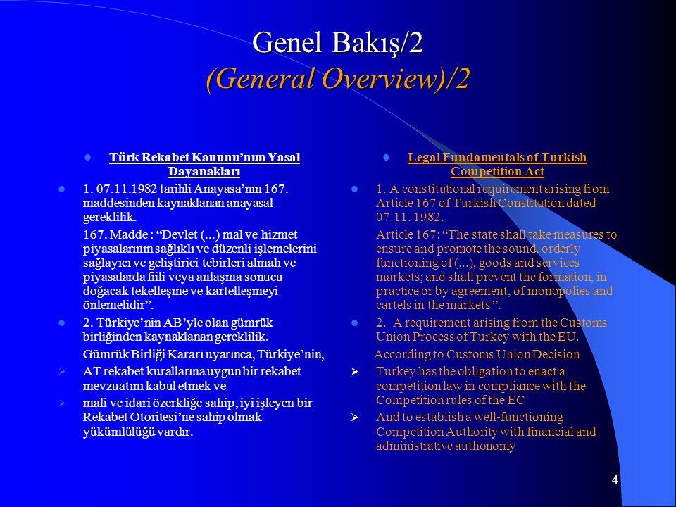 4 Genel Bakış/2 (General Overview)/2 Türk Rekabet Kanunu'nun Yasal Dayanakları 1.