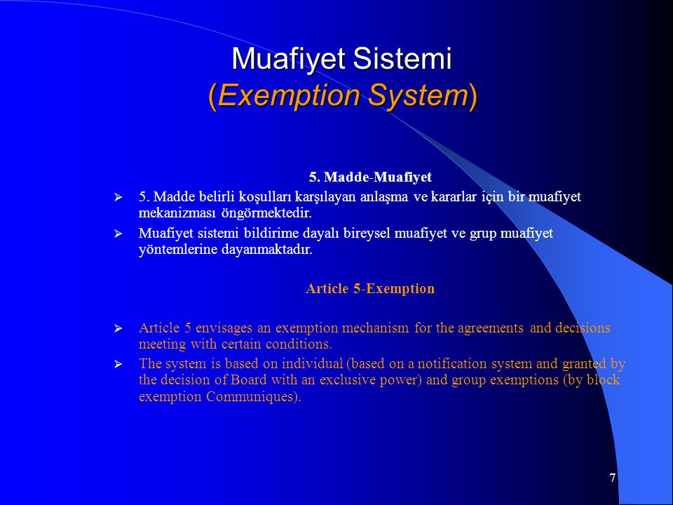 7 Muafiyet Sistemi (Exemption System) 5. Madde-Muafiyet  5.