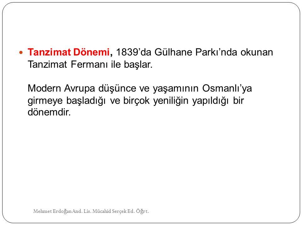Tanzimat Dönemi, 1839'da Gülhane Parkı'nda okunan Tanzimat Fermanı ile başlar.